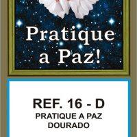 REF. 16-D - PRATIQUE A PAZ DOURADO FOLHINHA METALIZADA