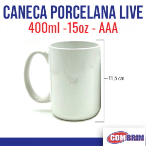 CANECA PORCELANA BRANCA 4OOML SUBLIMAÇAO LIVE AAA