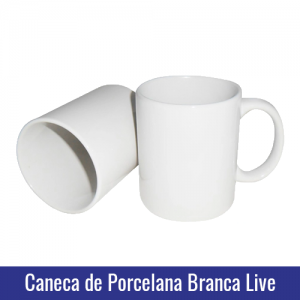 Caneca de Porcelana BRANCA 11oz 325ML - LIVE AA - Ref. 90999