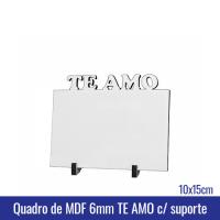 Quadro de MDF 6mm 10x15 TE AMO c/suporte - Ref. 100957