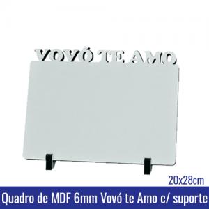 Quadro de MDF 6mm 20x28 VOVÓ TE AMO c/suporte - REF. 100961