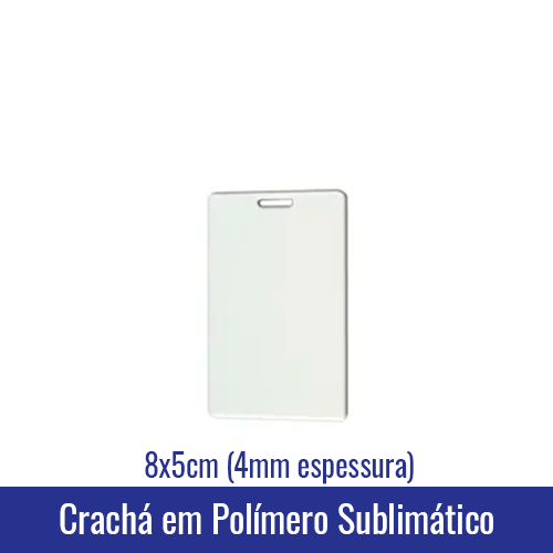 Crachá em POLÍMERO SUBLIMÁTICO 8x5cm (4mm espessura) - REF. 94530
